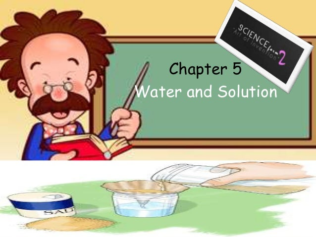 Chapter 5Water and Solution