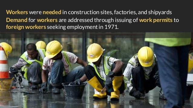 Workers were needed in construction sites, factories, and shipyards Demand for workers are addressed through issuing of wo...