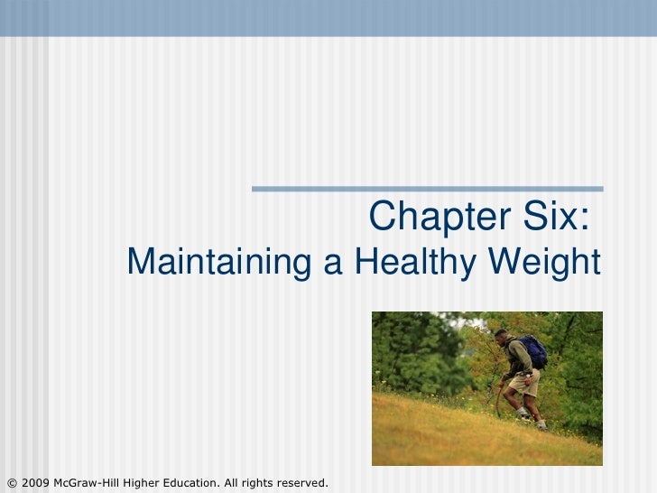 Chapter Six:  Maintaining a Healthy Weight