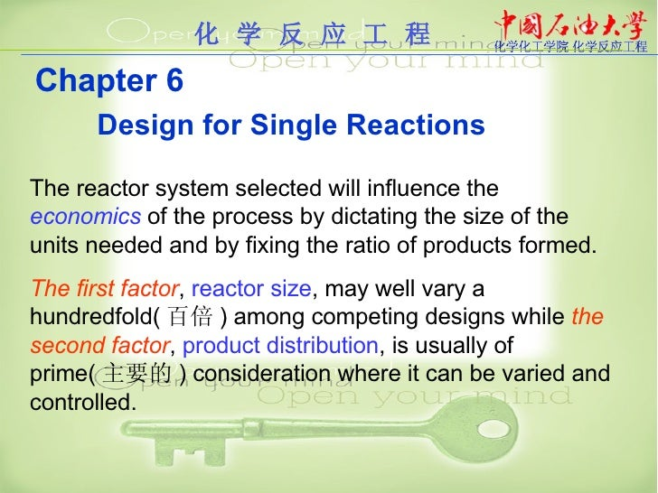 化 学 反 应 工 程 Chapter 6   Design for Single Reactions   The reactor system selected will influence the  economics  of the pr...