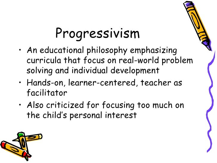 education101intrototeaching / Theories of Education: Progressivism