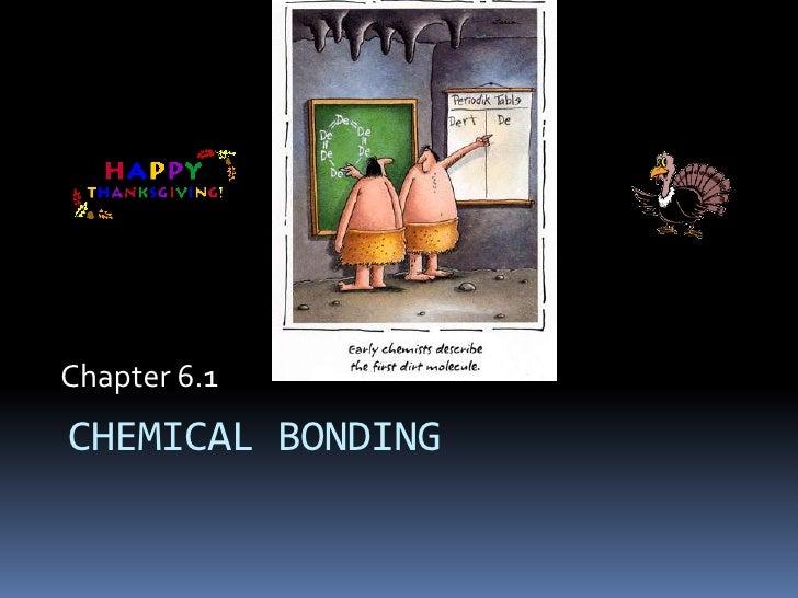Chapter 6.1<br />CHEMICAL BONDING<br />