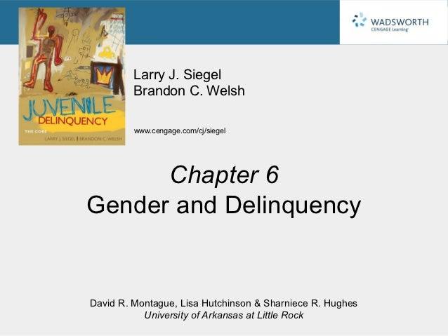 Larry J. Siegel         Brandon C. Welsh         www.cengage.com/cj/siegel      Chapter 6Gender and DelinquencyDavid R. Mo...