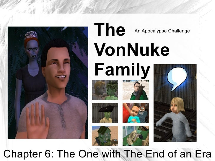 The     An Apocalypse Challenge                     VonNuke                  Family    Chapter 6: The One with The End of ...