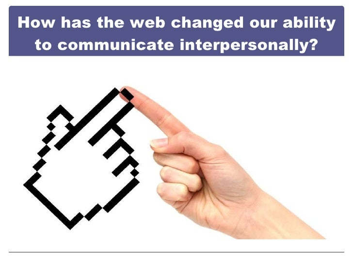 technology has evolved in our interpersonal New media technology and youth: trends in the evolution of new media  is  emerging from the simultaneous, rapid, and interconnected evolution of  to use  more social and interpersonal communication techniques to interact with the user.