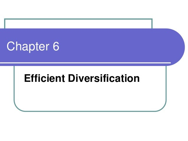 Chapter 6 Efficient Diversification
