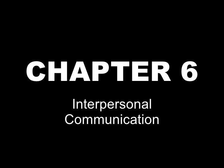 CHAPTER 6 Interpersonal Communication