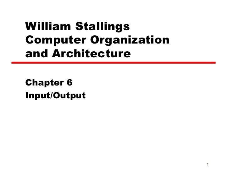 William Stallings  Computer Organization  and Architecture Chapter 6 Input/Output