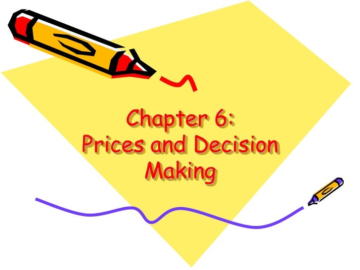Chapter 6:Prices and Decision Making<br />