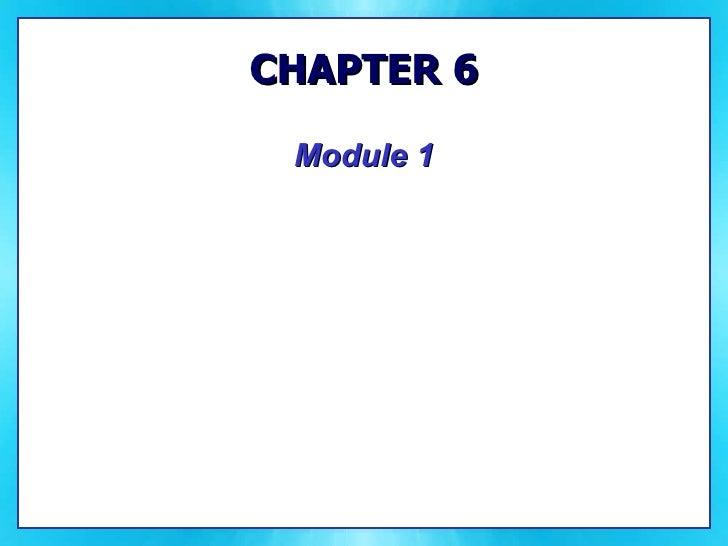 CHAPTER 6 <ul><li>Module 1 </li></ul>