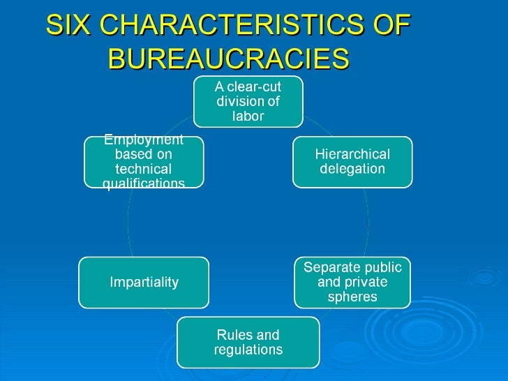 Chapter 6 for 6 characteristics of bureaucracy