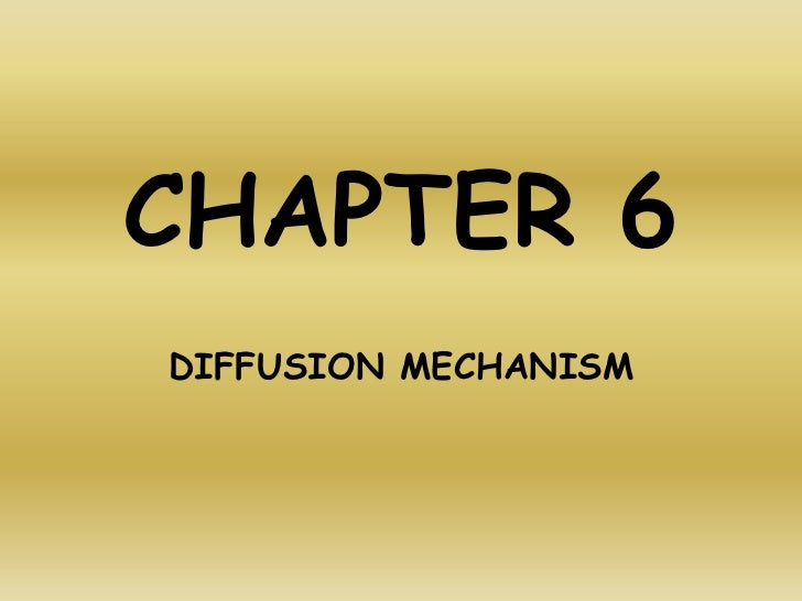 CHAPTER 6DIFFUSION MECHANISM