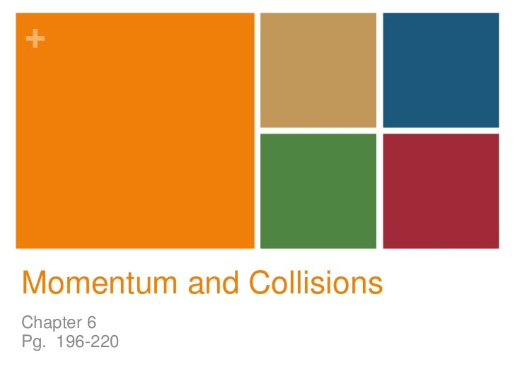 +Momentum and CollisionsChapter 6Pg. 196-220