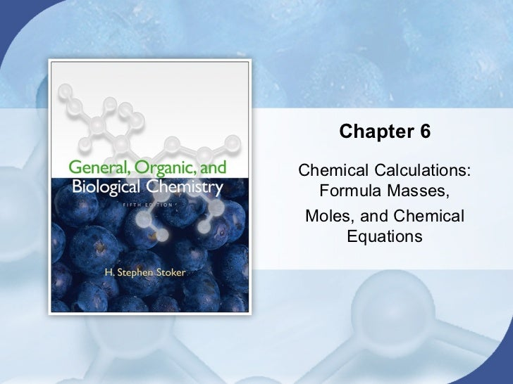Chapter 6Chemical Calculations:  Formula Masses, Moles, and Chemical      Equations