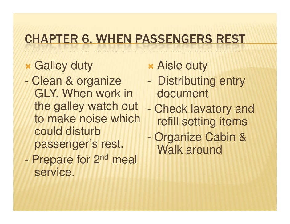 CHAPTER 6 WHEN PASSENGERS REST        6.       y  Galley dutyy           Aisle dutyy- Clean & organize     - Distributing ...