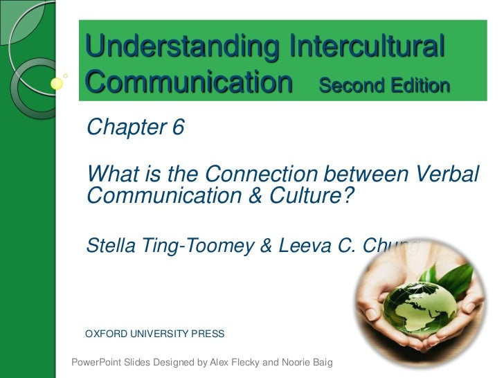 Understanding Intercultural  Communication Second Edition   Chapter 6   What is the Connection between Verbal   Communicat...