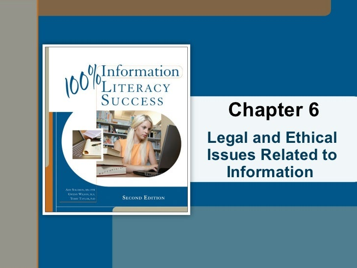 Chapter 6Legal and EthicalIssues Related to   Information