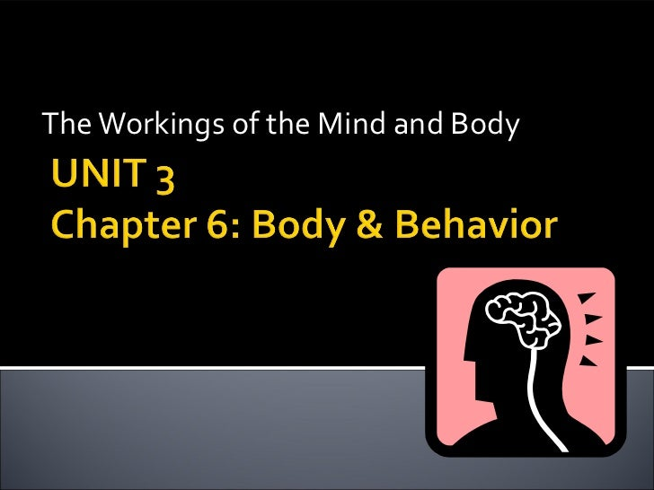 The Workings of the Mind and Body
