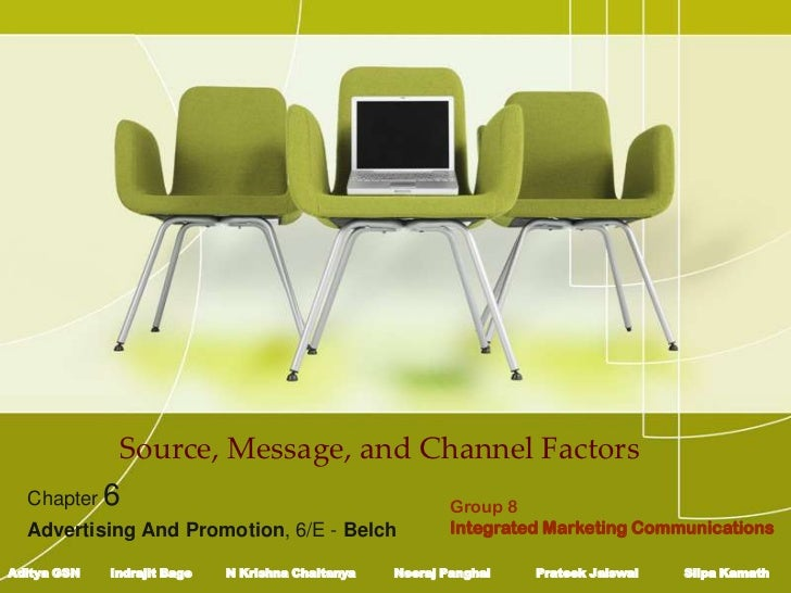 Source, Message, and Channel Factors  Chapter 6                                                Group 8  Advertising And Pr...