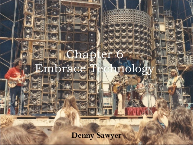 Chapter 6Embrace Technology     Denny Sawyer