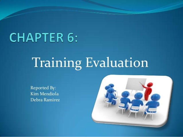 Training EvaluationReported By:Kim MendiolaDebra Ramirez
