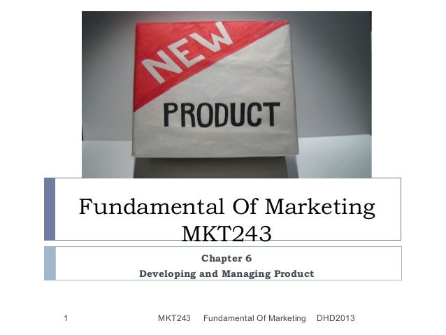 Fundamental Of Marketing           MKT243                    Chapter 6        Developing and Managing Product1          MK...