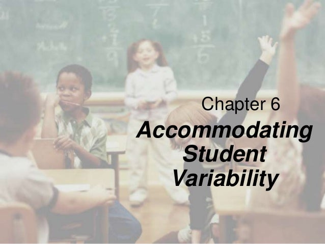 Chapter 6 Accommodating Student Variability