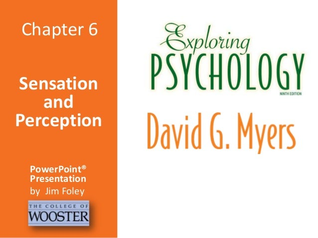 Sensation and Perception PowerPoint® Presentation by Jim Foley Chapter 6