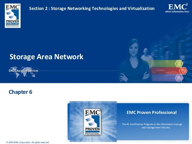 © 2009 EMC Corporation. All rights reserved. EMC Proven Professional The #1 Certification Program in the information stora...