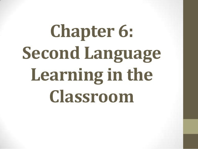 Chapter 6: Second Language Learning in the Classroom