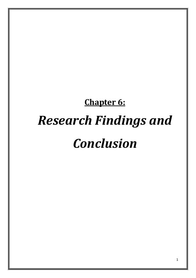 Chapter 6:  Research Findings and Conclusion  1