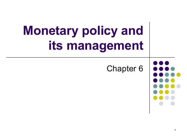 Monetary policy and its management Chapter 6 1
