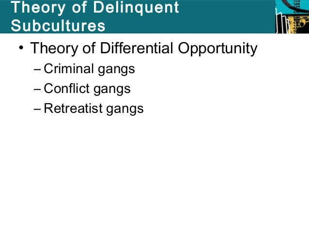 differential opportunity theory Essay on differential opportunity theory of crime cloward and ohlin integrated  sutherland's and merton's theories and developed a new.