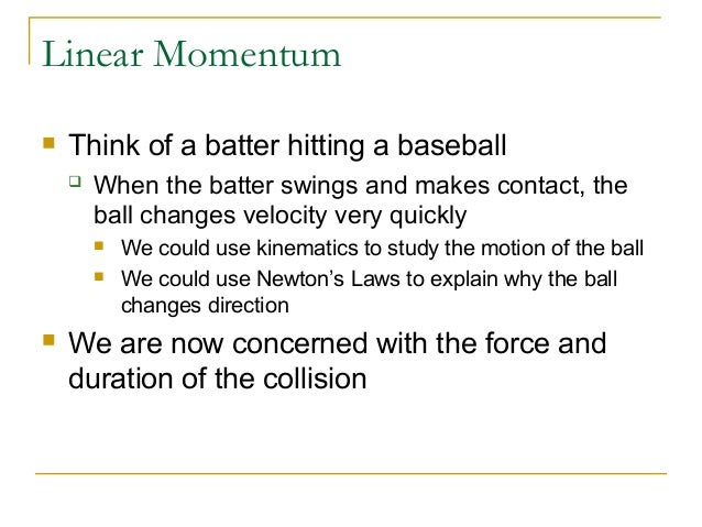 "physics linear momentum Linear momentum is a vector quantity defined as the product of an object's mass, m, and its velocity, vlinear momentum is denoted by the letter p and is called ""momentum"" for short."