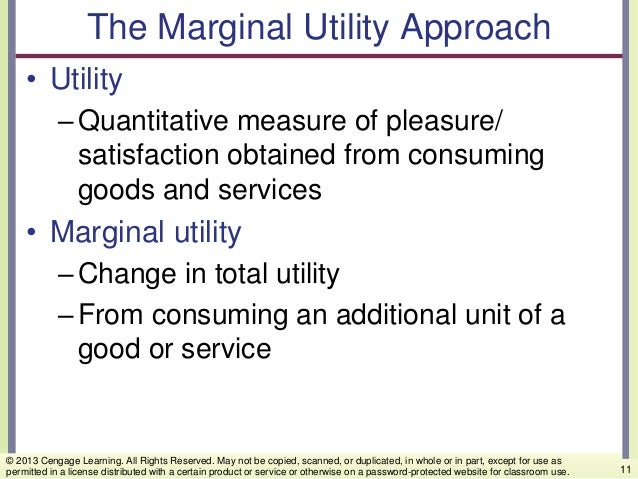 The Marginal Utility Approach • Utility –Quantitative measure of pleasure/ satisfaction obtained from consuming goods and ...