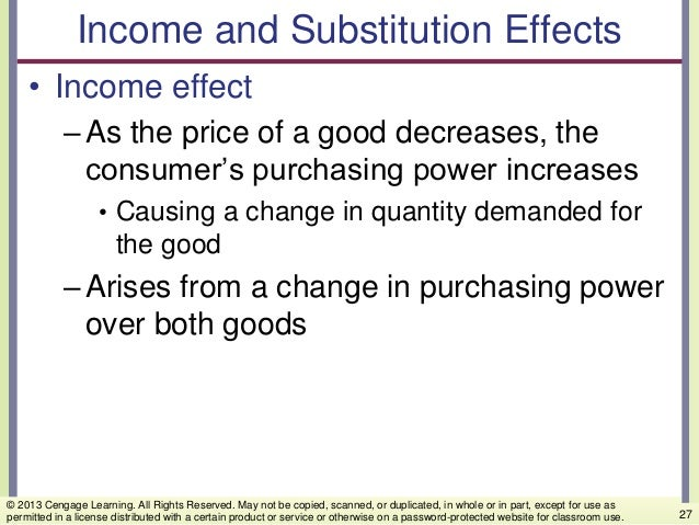 Income and Substitution Effects • Income effect –As the price of a good decreases, the consumer's purchasing power increas...