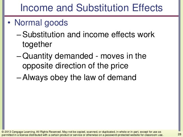Income and Substitution Effects • Normal goods –Substitution and income effects work together –Quantity demanded - moves i...