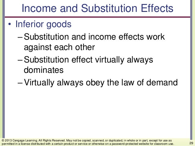 Income and Substitution Effects • Inferior goods –Substitution and income effects work against each other –Substitution ef...
