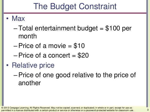 The Budget Constraint • Max –Total entertainment budget = $100 per month –Price of a movie = $10 –Price of a concert = $20...