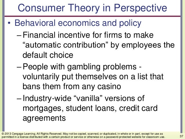 """Consumer Theory in Perspective • Behavioral economics and policy –Financial incentive for firms to make """"automatic contrib..."""