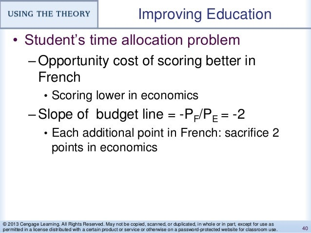 Improving Education • Student's time allocation problem –Opportunity cost of scoring better in French • Scoring lower in e...
