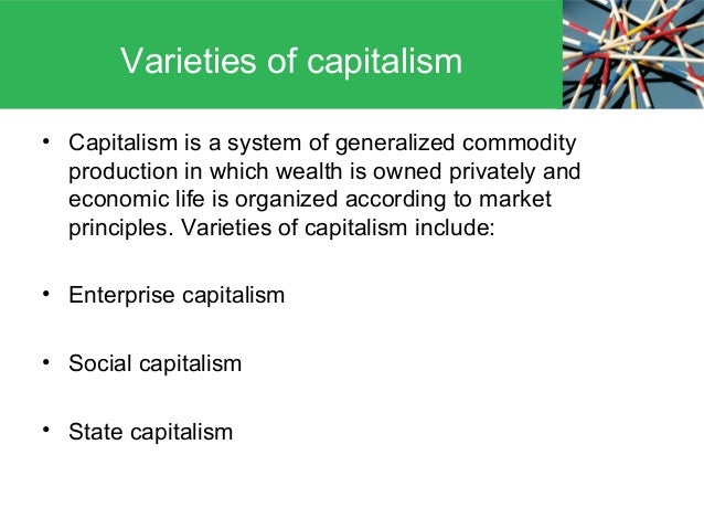 """notes on varieties of capitalism voc Varieties of capitalism (voc) approach has argued that the modern era of  it  is important to note that the above """"hyper-globalisation"""" argument has been."""