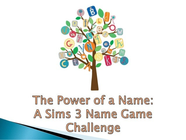 The Power of a Name: A Sims 3 Name Game Challenge, Chapter 6