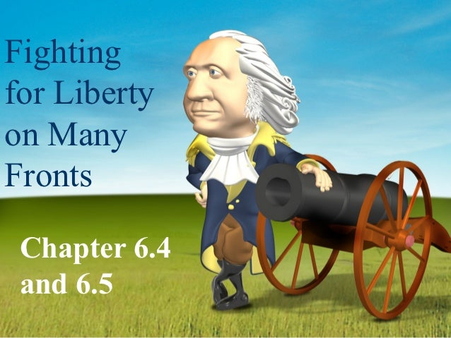 Fightingfor Libertyon ManyFronts Chapter 6.4 and 6.5
