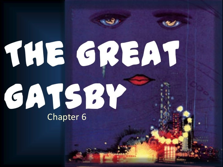 The GreatGatsby  Chapter 6