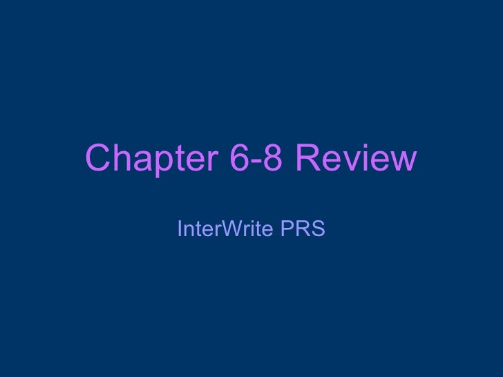 Chapter 6-8 Review InterWrite PRS