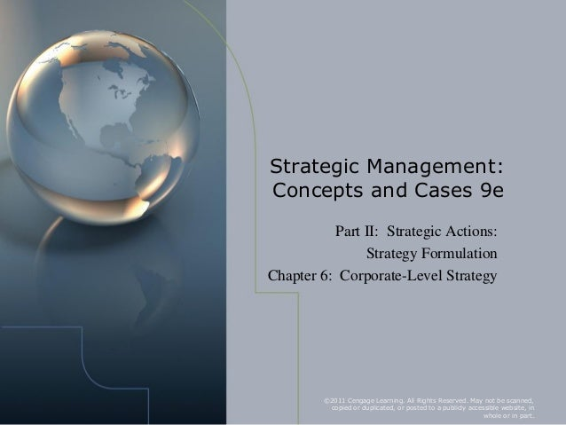 concepts of corporate strategy Notes: strategic management mba 2008-09  formulates & implements a valuecreating strategy • strategic management process  strategic management corporate level.