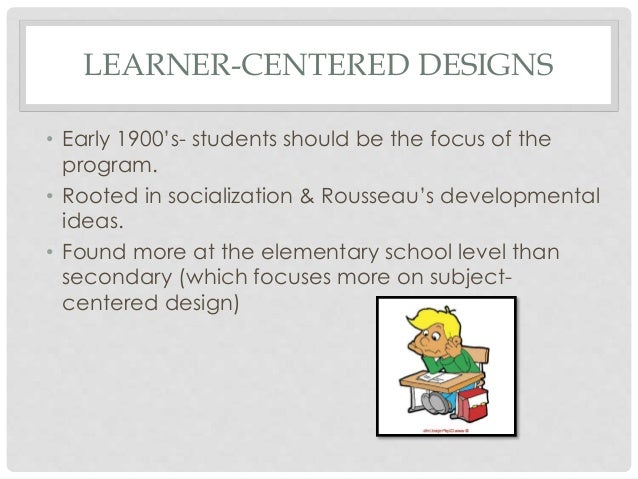 problem centered curriculum designs Explain how the sources of curriculum design influencz the curricular pattern   problem centered curriculum designs are designed to address societal needs.