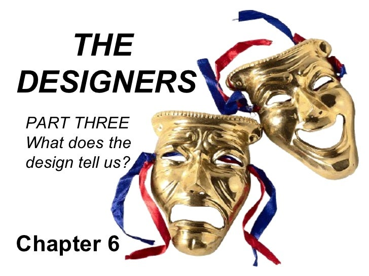 THEDESIGNERSPART THREEWhat does thedesign tell us?Chapter 6