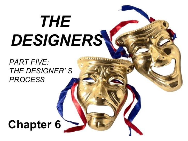 THEDESIGNERSPART FIVE:THE DESIGNER' SPROCESSChapter 6